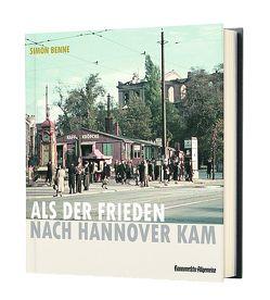 Als der Frieden nach Hannover kam von Simon,  Benne