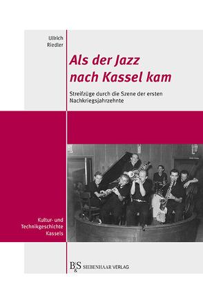 Als der Jazz nach Kassel kam von Riedler,  Ullrich