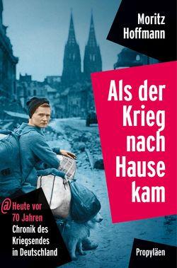 Als der Krieg nach Hause kam von Hoffmann,  Moritz