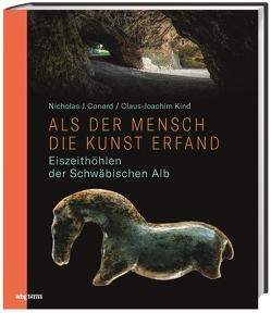 Als der Mensch die Kunst erfand von Conard,  Nicholas, Engler,  Bernd, Kind,  Claus-Joachim, Kretschmann,  Winfried, Wolf,  Claus
