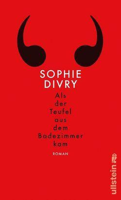 Als der Teufel aus dem Badezimmer kam von Divry,  Sophie, Klobusiczky,  Patricia