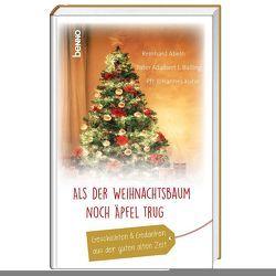 Als der Weihnachtsbaum noch Äpfel trug von Abeln,  Reinhard, Balling CMM,  Adalbert Ludwig, Kühn,  Johannes