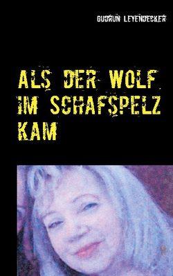 Als der Wolf im Schafspelz kam von Leyendecker,  Gudrun