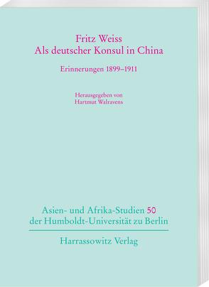 Als deutscher Konsul in China von Walravens,  Hartmut, Weiss,  Fritz
