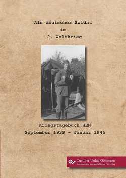Als deutscher Soldat im 2. Weltkrieg von Rethel,  Annette