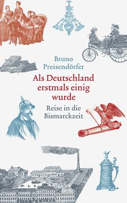 Als Deutschland erstmals einig wurde von Preisendörfer,  Bruno