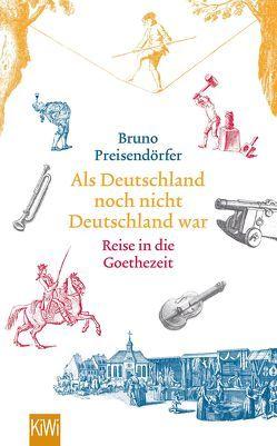 Als Deutschland noch nicht Deutschland war von Preisendörfer,  Bruno