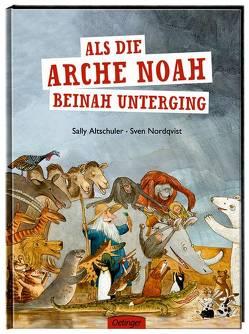 Als die Arche Noah beinah unterging von Altschuler,  Sally, Brunow,  Dagmar, Nordqvist,  Sven