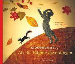 Als die Bäume davonflogen von Belli,  Gioconda, Rojas Hauser,  Catalina, Steinitz,  Barbara