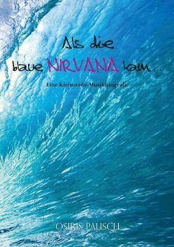 Als die blaue Nirvana kam … von Guimbous,  Anna-Claudia, Pausch,  Osiris
