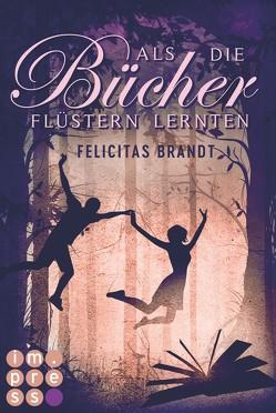Als die Bücher flüstern lernten (Die Geschichtenspringer 1) von Brandt,  Felicitas