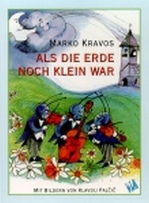 Als die Erde noch klein war von Hafner,  Fabjan, Kravos,  Marko, Palčič,  Klavdij