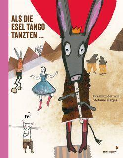 Als die Esel Tango tanzten … von Harjes,  Stefanie