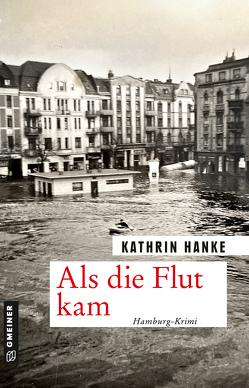 Als die Flut kam von Hanke,  Kathrin