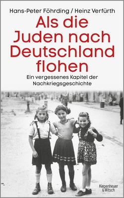 Als die Juden nach Deutschland flohen von Föhrding,  Hans-Peter, Verfürth,  Heinz