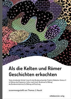 Als die Kelten und Römer Geschichten erkochten von Hauck,  Thomas J