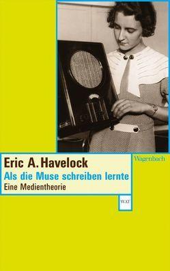 Als die Muse schreiben lernte von Enderwitz,  Ulrich, Havelock,  Eric A., Hentschel,  Rüdiger