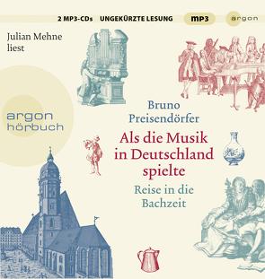 Als die Musik in Deutschland spielte von Mehne,  Julian, Preisendörfer,  Bruno