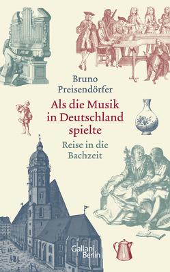 Als die Musik in Deutschland spielte von Preisendörfer,  Bruno