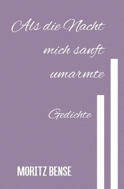Als die Nacht mich sanft umarmte von Bense,  Moritz