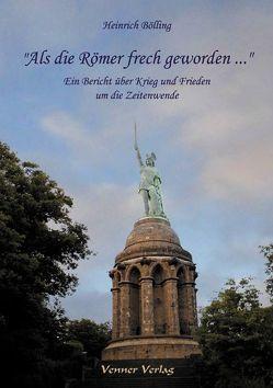 """""""Als die Römer frech geworden …"""" von Bölling,  Heinrich"""