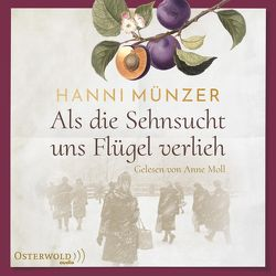 Als die Sehnsucht uns Flügel verlieh (Heimat-Saga 2) von Moll,  Anne, Münzer,  Hanni