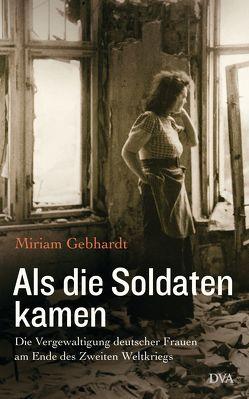 Als die Soldaten kamen von Gebhardt,  Miriam
