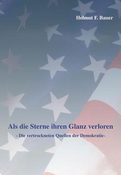 Als die Sterne ihren Glanz verloren von Bauer,  Helmut F