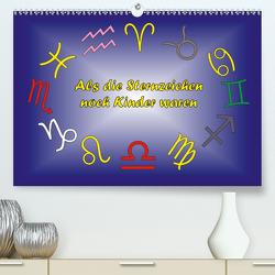 Als die Sternzeichen noch Kinder waren (Premium, hochwertiger DIN A2 Wandkalender 2021, Kunstdruck in Hochglanz) von Besenböck,  Ingrid