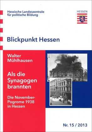 Als die Synagogen brannten von Mühlhausen,  Walter