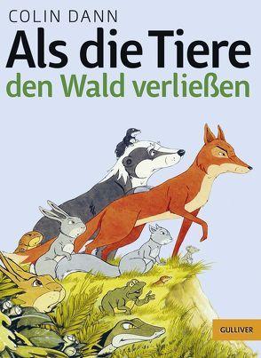 Als die Tiere den Wald verließen von Dann,  Colin, Neckenauer,  Ulla