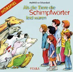 Als die Tiere die Schimpfwörter leid waren – CD von Schoenebeck,  Mechthild von