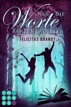 Als die Worte tanzen wollten (Die Geschichtenspringer 2) von Brandt,  Felicitas