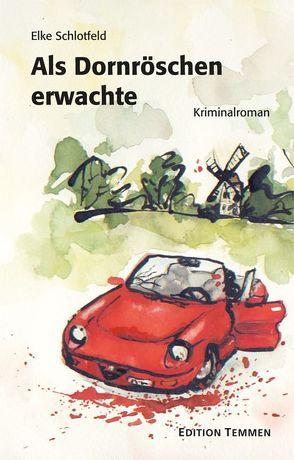 Als Dornröschen erwachte von Schlotfeld,  Elke