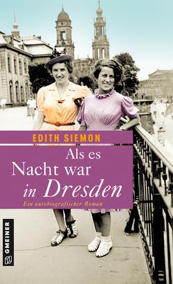 Als es Nacht war in Dresden von Siemon,  Edith