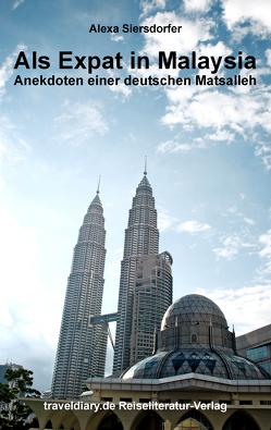 Als Expat in Malaysia von Siersdorfer,  Alexa