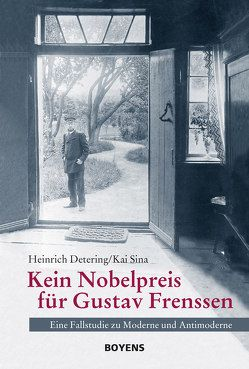 Kein Nobelpreis für Gustav Frenssen von Detering,  Heinrich, Sina,  Kai