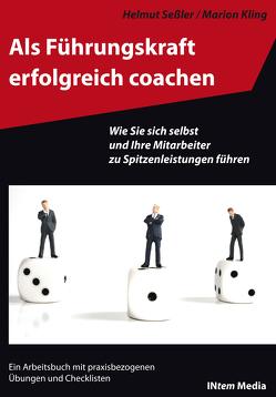 Als Führungskraft efolgreich coachen von Kling,  Marion, Seßler,  Helmut