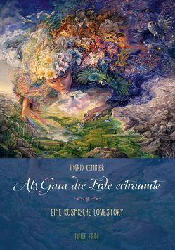 Als Gaia die Erde erträumte von Keminer,  Ingrid