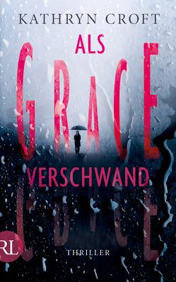 Als Grace verschwand von Croft,  Kathryn, Riekert,  Eva