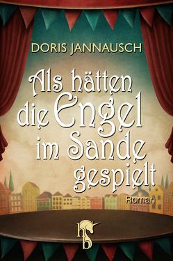 Als hätten die Engel im Sande gespielt von Jannausch,  Doris