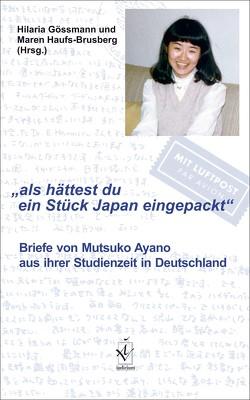"""""""als hättest du ein Stück Japan eingepackt"""" von Gössmann,  Hilaria, Haufs-Brusberg,  Maren"""