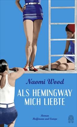 Als Hemingway mich liebte von Schermer-Rauwolf,  Gerlinde, Weiss,  Robert A, Wood,  Naomi