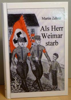 Als Herr Weimar starb von Zehrer,  Martin