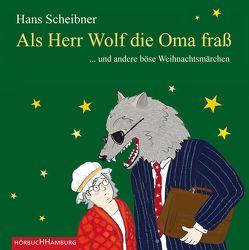 Als Herr Wolf die Oma fraß von Scheibner,  Hans