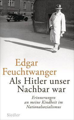 Als Hitler unser Nachbar war von Feuchtwanger,  Edgar, Peter,  Antje, Scali,  Bertil