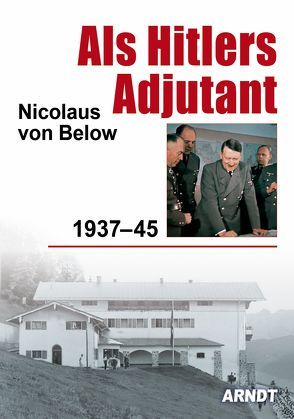 Als Hitlers Adjutant von von Below,  Nicolaus