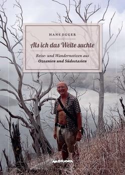 Als ich das Weite suchte von Egger,  Hans