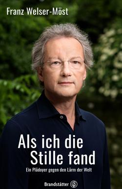 Als ich die Stille fand von Brüggemann,  Axel, Welser-Möst,  Franz