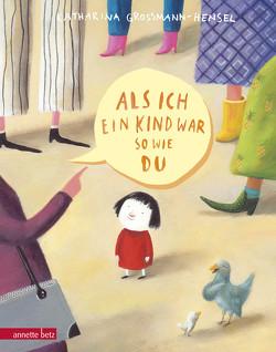 Als ich ein Kind war so wie du von Grossmann-Hensel,  Katharina